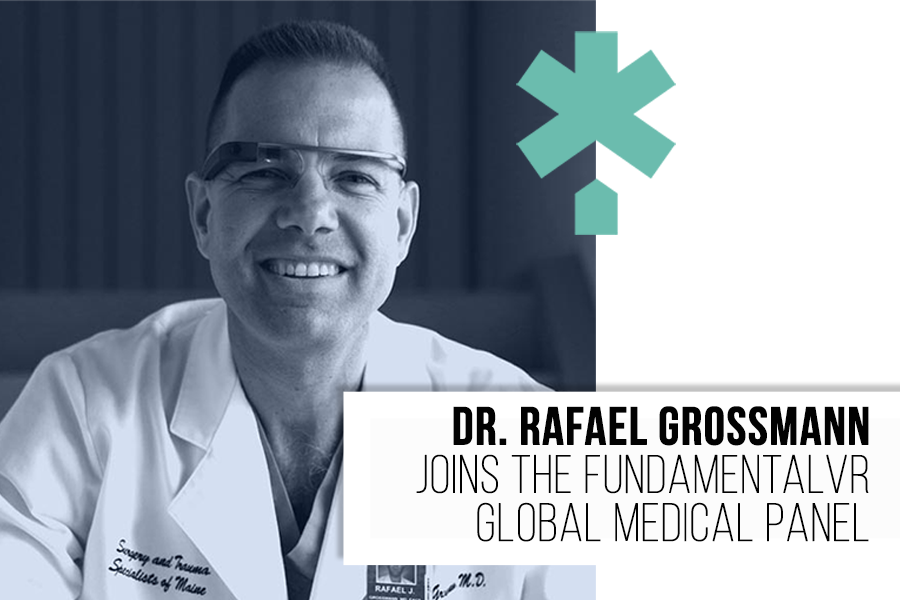 RENOWNED MEDICAL FUTURIST DR. RAFAEL GROSSMANN JOINS THE FUNDAMENTALVR GLOBAL MEDICAL PANEL